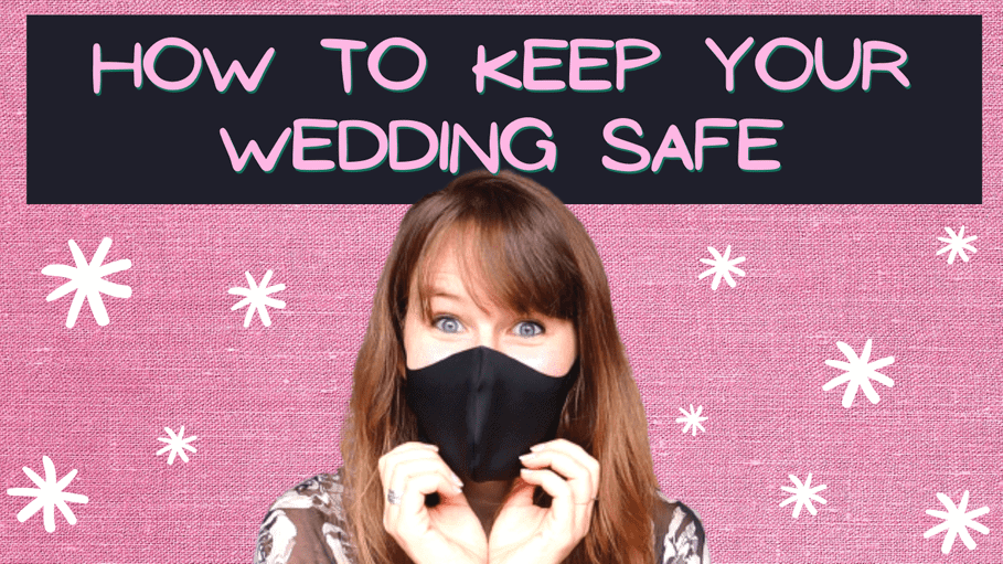The Complete Guide: Covid Wedding Safety Tips